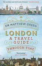 London. A Travel Guide Through Time by Green, Matthew (Paperback book, 2016)