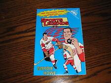 GORDIE HOWE - Hockey Legends Comic Book!!  MR HOCKEY!