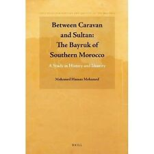 Between Caravan and Sultan: The Bayruk of Southern Morocco: A Study in History