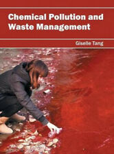 Chemical Pollution and Waste Management by Giselle Tang.