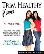 Trim Healthy Mama : No More Fads by Pearl Barrett and Serene Allison (2012,...