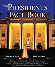Presidents Fact Book: A Comprehensive Handbook to the Achievements, Events, Peo