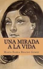 NEW Una mirada a la vida (Spanish Edition) by María Elena Bracho Gómez