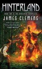 The Godslayer Chronicles:Hinterland Bk 2 by James Clemens (2007, Paperback) Used