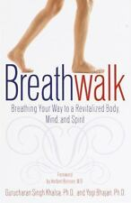 Breathwalk Breathing Your Way to a Revitalized Body and Spirit Yogi Bhajan