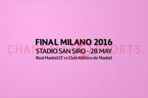 Final Milano 2016 28 May Real Madrid CF vs Club Atletico de Madrid Match Details