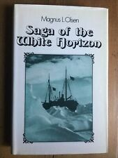 OLSEN, Magnus L. Saga of the White Horizon.