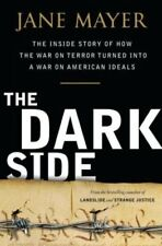 B002RAR10S The Dark Side: The Inside Story of How The War on Terror Turned into