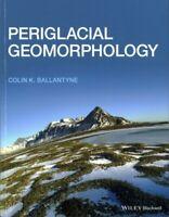Periglacial Geomorphology, Paperback by Ballantyne, Colin K., Brand New, Free...
