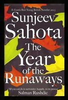 Sunjeev Sahota - The Year of the Runaways; SIGNED & DATED 1st/1st