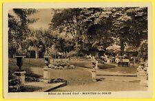 cpa 78 - MANTES la JOLIE (Yvelines) HÔTEL du GRAND CERF Jardin MAISON MALLET