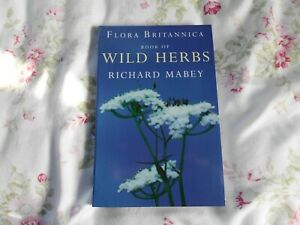 FLORA BRITANNICA BOOK of WILD HERBS by RICHARD MABEY VERY CLEAN COPY PAPERBACK