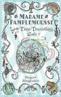 Madame Pamplemousse and the Time-Travelling Cafe, Kingfisher, Rupert , Good | Fa