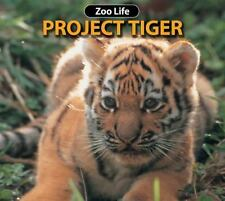 Project Tiger: Indianapolis Zoo Zoo Life