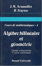 ARNAUDIES - FRAYSSE, COURS DE MATHEMATIQUES 4 - Algèbre bilinéaire et géométrie.