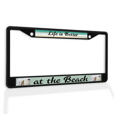 Metal License Plate Frame Vinyl Insert Life Is Better at The Beach