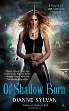Of Shadow Born (Novel of the Shadow World) by Dianne Sylvan Book The Cheap Fast