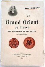 Le Grand Orient de France ses doctrines et ses actes GODF Bidegain 1905