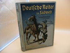 DEUTSCHE REITER IN SÜDWEST ERLEBNISSE AUS DEN KÄMPFEN 1909 ORIGINALAUSGABE