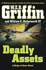 Deadly Assets (Badge Of Honor) by W.E.B. Griffin, William E. Butterworth IV