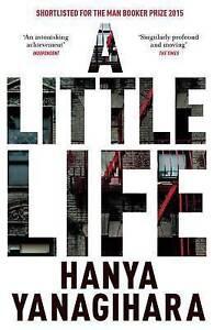 A Little Life by Hanya Yanagihara (Hardback, 2015)