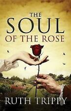 The Soul of the Rose by Ruth Trippy (2013, Paperback)