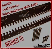 ImatiX MFS3201 System 32 Lochreihen Frässchablone Bohrschablone Bohrlehre LR-32