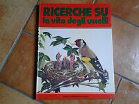 Libro per ragazzi vintage RICERCHE SU LA VITA DEGLI UCCELLI Mondadori (1975)