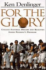 For the Glory: College Football Dreams and Realities Inside Paterno's Program, D