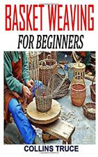Truce Collins-Basket Weaving For Beginners (US IMPORT) BOOK NEU