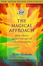 The Magical Approach: Seth Speaks About the Art of Creative Living: By Robert...