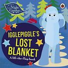In the Night Garden: Igglepiggle's Lost Bla... by In the Night Garden 0241246083