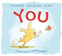 You: A Story of Love and Friendship by Stephen Michael King