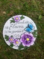 """Stepping stone molds"""" Friends are the flowers in the garden of life"""""""