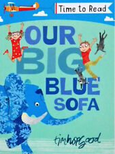 Early Reader Story Book: Time to Read:  OUR BIG BLUE SOFA by Tim Hopgood - NEW