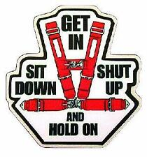Get in Sit Down and Hold on Sticker/Decal