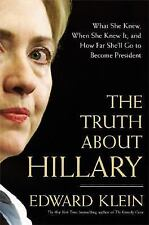 The Truth About Hillary: What She Knew, When She Knew It, and How Far She'll Go