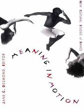Meaning in Motion: New Cultural Studies of Dance by Desmond, Jane C.