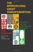 The Approaching Great Transformation: Toward a Liveable Post Carbon Economy by J