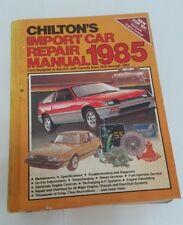 Chilton's Import Repair Car Manual 1978 - 1985 - Manual 7473