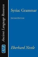 Syriac Grammar with Bibliography, Chrestomathy and Glossary: Nestle, Eberhard P