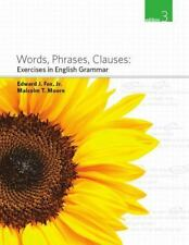 Words, Phrases, Clauses : Exercises in English Grammar by Edward J., Jr. Fox...