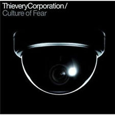 THIEVERY CORPORATION - Culture of Fear NUEVO CD