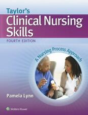 Taylor's Clinical Nursing Skills : A Nursing Process Approach by Pamela Lynn