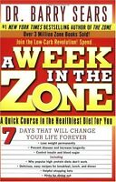 A Week in the Zone: A Quick Course in the Healthiest Diet for You by Barry Sears
