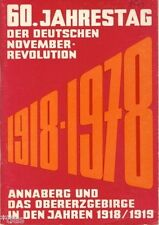 60 Jahre Novemberrevolution Annaberg & das Obererzgebirge in den Jahren 1918/9