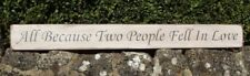 Shabby chic wooden sign All because two people fell in love