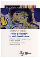 Toccare e contattare in medicina della voce, libro nuovo (Cortina)