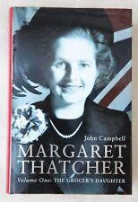 Margaret Thatcher Vol One: The Grocer's Daughter, John Campbell, Hardback, First