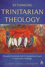 Rethinking Trinitarian Theology: Disputed Questions And Contemporary Issues in T